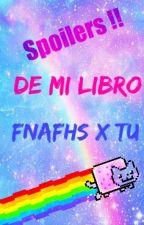 SPOILERS!!! DEL LIBRO DE FNAFHS x TU by -ImMarionette--