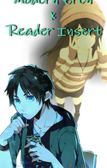 Modern Eren x Reader Insert