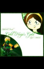 The Gold Ninja's Gold (Lloyd love story) by IIoveme123
