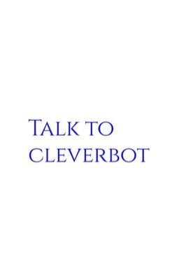 Hội thoại với Cleverbot (FULL)