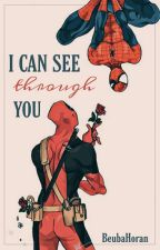 I Can See Through You || Spideypool by BeubaHoran