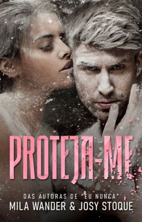 [DEGUSTAÇÃO] Proteja-Me (Mila Wander e Josy Stoque) - Amazon by JosyStoque