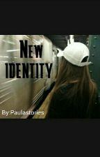 NEW IDENTITY by Paulastories