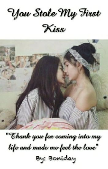 You Stole My First Kiss (GxG)
