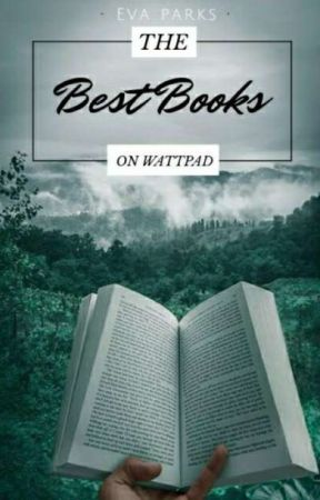 Best Books On Wattpad by EvaParks
