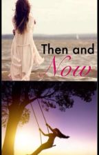 Then and Now  by xXsunset45Xx