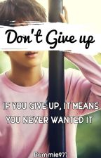 Don't Give Up by Bummie997