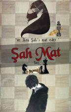 Şah-Mat| Şah  by caglasal_