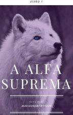 A Alfa Suprema by MariannaMonteiro9
