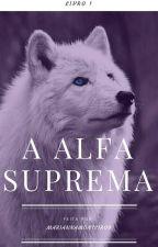 A Alfa Suprema RESCREVENDO! by MariannaMonteiro9
