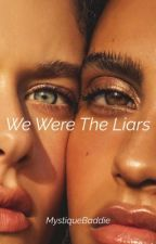 We Were The Liars | MAJOR EDITING  by mystiquebaddie