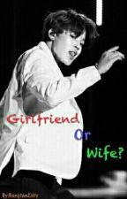 Girlfriend Or Wife    Jimin FF by Bangtan2city
