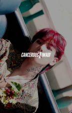 cancerous || iwaoi by kjchen