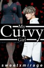 My Curvy Girl (K.TH X Reader) by Cinematicbeats