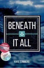 Beneath it All by Katesummers2