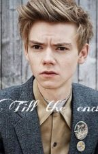 Till the end ( Thomas Sangster ff) by _alinaa_x3