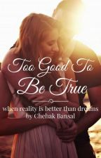 Too Good To Be True  by cherrybayles