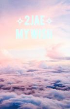 My Wish  { 2Jae} by -smol2jae