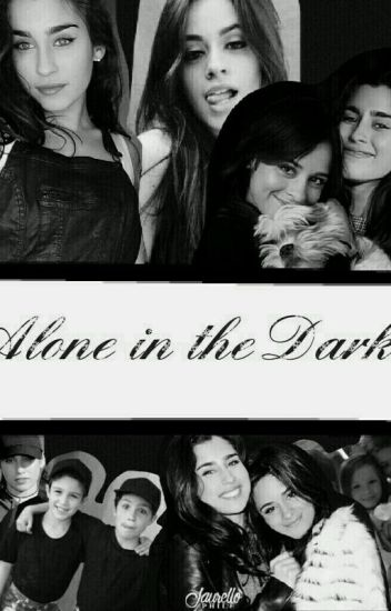 «Alone in the Dark » Camren G!P (Hiatus)