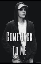 Come Back To Me - Justin Bieber by drxwbixbxr
