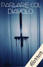 Parlare col diavolo |PCL| by FabioMarullo