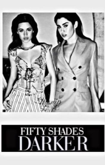 Fifty Shades Darker - Seguranda Temporada (Adaptação Camren - Intersexual)