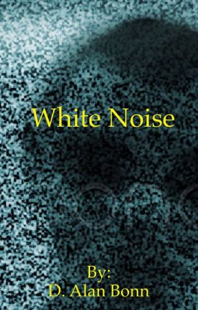 White Noise by DAlanBonn