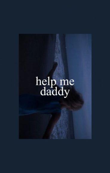 Help Me Daddy | l.h / lashton