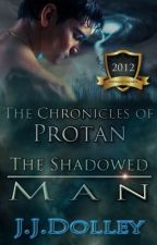 The Chronicles of Protan (Book 1): The Shadowed Man by Taproot