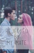 Rejected by My Mate by scarlettcupcakes
