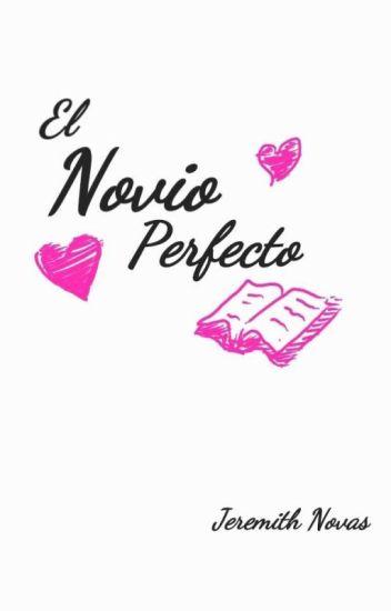 """""""El Novio Perfecto""""©"""