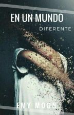 En un mundo diferente  by Emymoon112