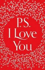 PS I LOVE YOU by AbhimanyuBana