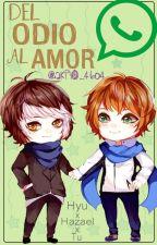 Whatsapp HyuxHazaelxTu Del odio al amor by Akito_4604