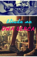 Etiuda na dwa serca by bookers_sisters
