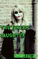 The Joker's Daughter | Lucy by All3gr4