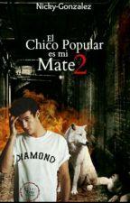 El chico popular es mi mate {2da temporada} by Nicky-Gonzalez