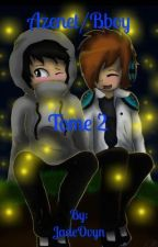 TOME 2 : Azenet/Bboy Je l'aime ! by JadeOvyn