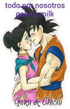 Todo Por Nosotros Goku Y Milk  by sonanitaa