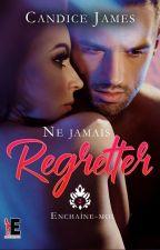 Ne jamais regretter ... Tome 2 by Christelle_D_Auteure