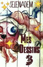 Mes Dessins 3 by SelenaDem