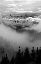 Trabajando Juntos (Piscorpio) by CatsYuni