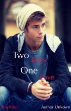 Two Boys, One Love Boyxboy by RockerGirl2424