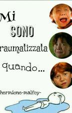 Mi sono traumatizzata quando... by hermione-malfoy-