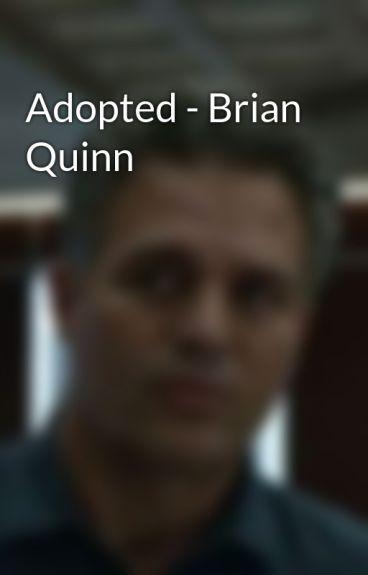 Adopted - Brian Quinn