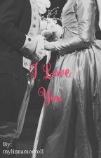 I Love You by mylinnamonroll