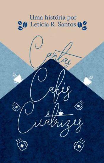 Cartas, cafés e cicatrizes