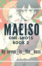 MaeIso One-Shots Book 2 by eevee_is_the_boss