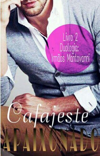 Cafajeste Apaixonado - 2° livro da Duologia Irmãos Mantovani