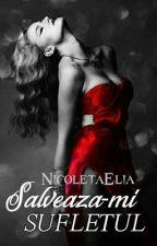 Salveaza-mi sufletul by NicoletaElia